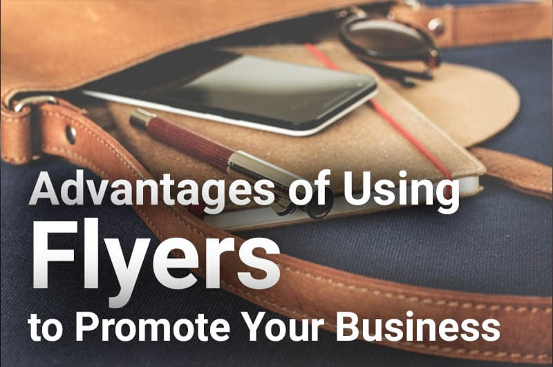 advantages of using flyers to promote your business