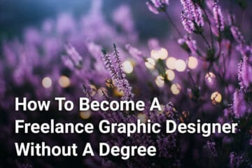 How To Become A Freelance Graphic Designer Without A Degree