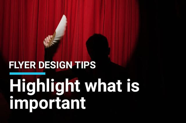 flyer design tip highlight what is important